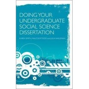 Doing Your Undergraduate Social Science Dissertation by Karen Smith