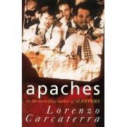 Apaches by Lorenzo Carcaterra