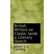 British Writers on Classic Lands a Literary Sketch by Albert Stratford George Canning