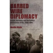 Barbed Wire Diplomacy by Neville Wylie