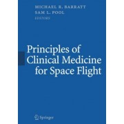 Principles of Clinical Medicine for Space Flight by Michael Barratt