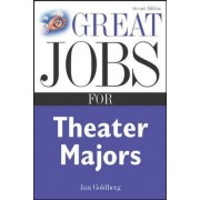 Great Jobs for Theater Majors by Jan Goldberg