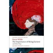 The Importance of Being Earnest and Other Plays: Lady Windermere's Fan, Salome, A Woman of No Importance, An Ideal Husband, The Importance of Being Earnest by Oscar Wilde