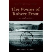 The Poems of Robert Frost by Mordecai Marcus