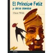 El principe feliz y otros cuentos/ The Happy Prince and Other Tales by Oscar Wilde