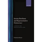 Jeremy Bentham and Representative Democracy by Frederick Rosen