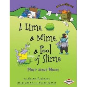 A Lime, a Mime, a Pool of Slime by Brian P. Cleary