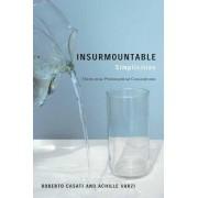 Insurmountable Simplicities by Roberto Casati