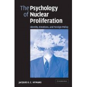 The Psychology of Nuclear Proliferation by Jacques E. C. Hymans