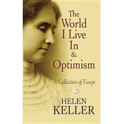 The World I Live in and Optimism: A Collection of Essays