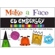 Make a Face with Ed Emberley by Ed Emberley