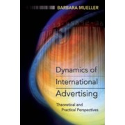 Dynamics of International Advertising by Barbara Mueller