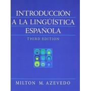 Introduccion a la Linguistica Espanola with Student Workbook by Milton M Azevedo