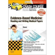Crash Course Evidence-Based Medicine: Reading and Writing Medical Papers Updated Print + eBook edition by Dr. Amit Kaura