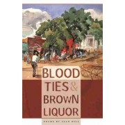 Blood Ties and Brown Liquor by Sean Hill