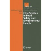 Case Studies in Food Safety and Environmental Health by Maria Margarida Cortez Vieira
