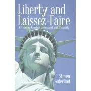 Liberty and Laissez-Faire: A Primer on Freedom, Government, and Prosperity