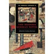 The Cambridge Companion to the Modern German Novel by Graham Bartram