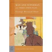 Man and Superman and Three Other Plays (Barnes & Noble Classics Series) by George Bernard Shaw