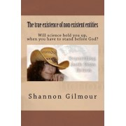 The True Existence of Non Existent Entities by Shannon Gilmour