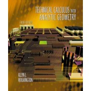 Technical Calculus with Analytic Geometry by Allyn J. Washington