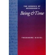 The Genesis of Heidegger's Being and Time by Theodore Kisiel