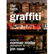 The Faith of Graffiti by Norman Mailer