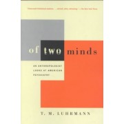 Of Two Minds by T M Luhrmann