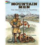 Mountain Men -The History of Fur Trapping Coloring Book by Jeff Prechtel