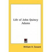 Life of John Quincy Adams by William H. Seward