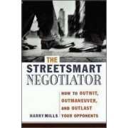 The Streetsmart Negotiator by Harry A. Mills