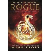 The Paladin Prophecy: Rogue: Book 3 by Mark Frost