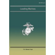Leading Marines by U S Marine Corps