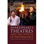 Shakespeare's Theatres and the Effects of Performance by Tiffany Stern
