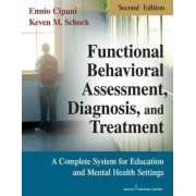 Functional Behavioral Assessment, Diagnosis and Treatment by Ennio Cipani