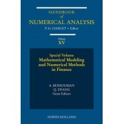 Mathematical Modelling and Numerical Methods in Finance: Volume 15 by Philippe G. Ciarlet