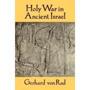Holy War in Ancient Israel by Gerhard Von Rad