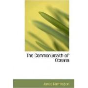 The Commonwealth of Oceana by James Harrington