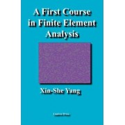 A First Course in Finite Element Analysis by Xin-She Yang