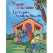 Angels Ride Bikes/Los Angeles Andan en Bicicleta by Francisco X Alarcon