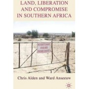 Land, Liberation and Compromise in Southern Africa by Dr. Chris Alden