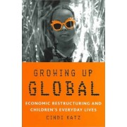 Growing Up Global by Cindi Katz