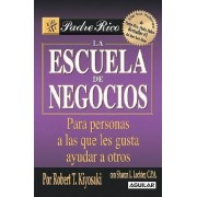 La Escuela de Negocios (the Business School for People Who Like Helping People): Para Personas a Las Que Les Gusta Ayudar a Otros.
