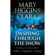 Dashing Through the Snow by Mary Higgins Clark