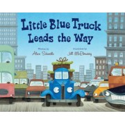 Little Blue Truck Leads the Way Big Book by Alice Schertle