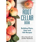 The Complete Root Cellar Book by Steve Maxwell
