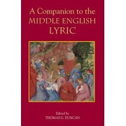 A Companion to the Middle English Lyric by Thomas G. Duncan