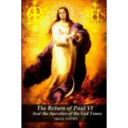 The Return of Paul VI and the Apostles of the End Times