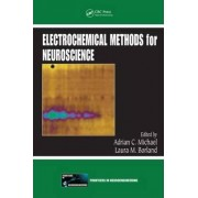 Electrochemical Methods for Neuroscience by Adrian C. Michael