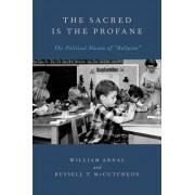The Sacred Is the Profane by William E. Arnal